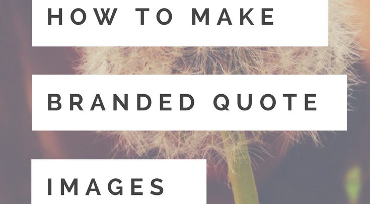 How to Make Branded Quote Images That Boost Your Business