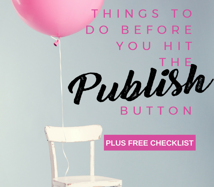 You've just finished your latest blog post and you are ready to share it with the world. STOP and don't hit the publish just yet! Let's make sure this post is wrapped in a pretty little package, with all the bells and whistles so that the online world will actually read it. - 12 Things to Do Before You Hit the Publish Button with free checklist.